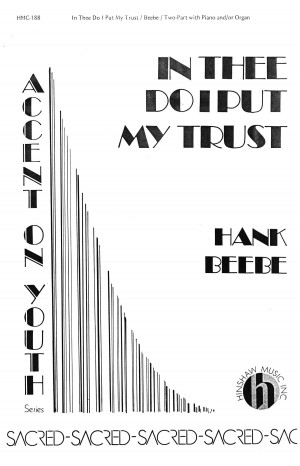 Hank Beebe: In Thee Do I Put My Trust