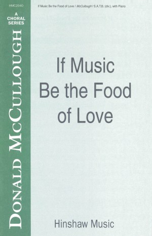Donald McCullough: If Music Be The Food Of Love