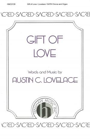 Austin C. Lovelace: Gift Of Love