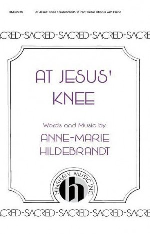 Anne Marie Hildebrandt: At Jesus' Knee