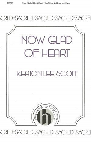 K. Lee Scott: Now Glad Of Heart
