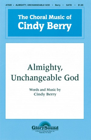 Cindy Berry: Almighty, Unchangeable God