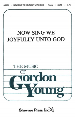 Gordon Young: Now Sing We Joyfully Unto God