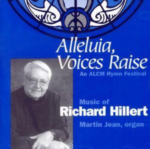 Richard Hillert: Alleluia, Voices Raise