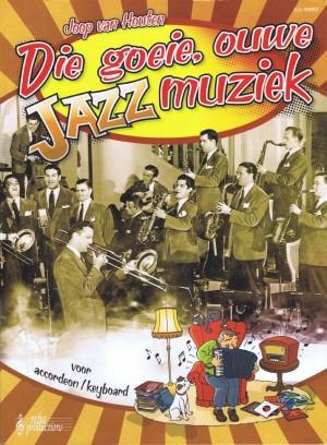 J. van Houten: Die Goeie Ouwe Jazzmuziek