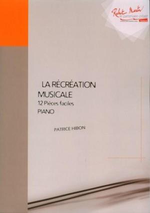 Patrice Hibon: La recreation musicale