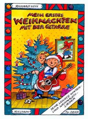 Richard Voss: Mein erstes Weihnachten mit der Gitarre