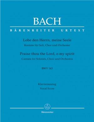 Bach, JS: Lobe den Herrn, meine Seele BWV143