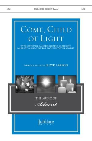 Lloyd larson: Come, Child of Light SATB