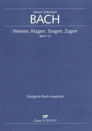 Bach, JS: Weinen, Klagen, Sorgen, Zagen (BWV 12)