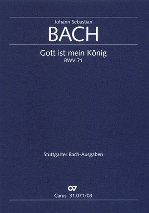 Bach, JS: Gott ist mein König (BWV 71; C-Dur)