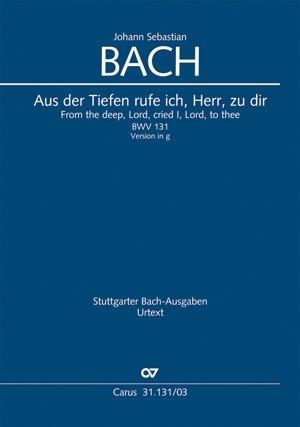 Bach, JS: Aus der Tiefen rufe ich, Herr, zu dir (BWV 131; g-Moll)