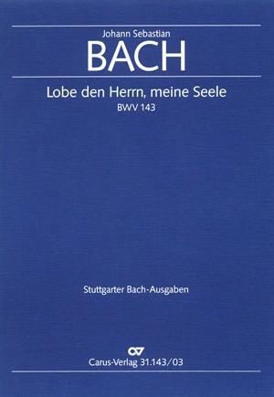 Bach, JS: Lobe den Herrn, meine Seele (I) (BWV 143; B-Dur)