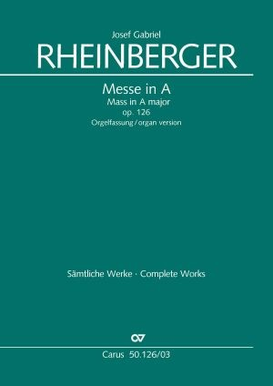 Rheinberger: Missa in A (Op.126; A-Dur)
