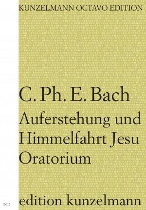 Bach, Carl Philipp Emanuel: Auferstehung und Himmelfahrt Jesu  Wtq 240