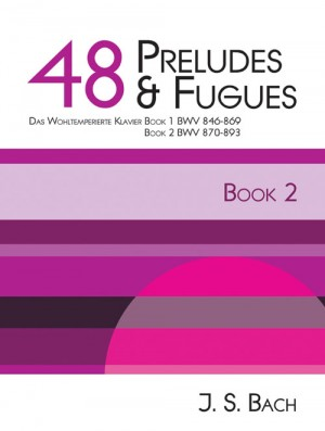 Bach: Bach - 48 Preludes & Fugues Book 2