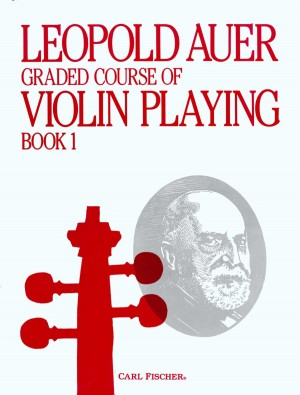 Leopold Auer: Graded Course Of Violin Playing Volume 1