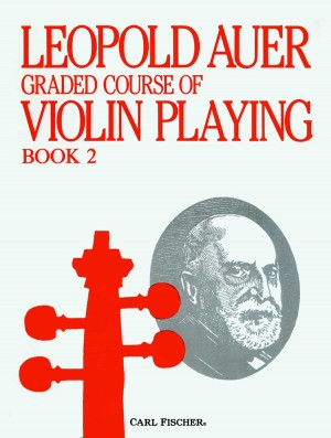 Leopold Auer: Graded Course Of Violin Playing Volume 2