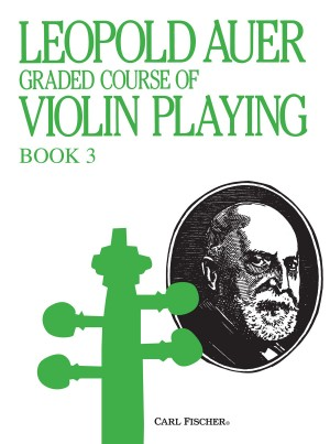 Leopold Auer: Graded Course Of Violin Playing Volume 3