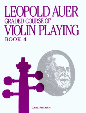 Leopold Auer: Graded Course Of Violin Playing Volume 4