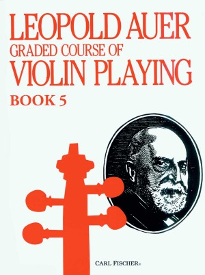 Leopold Auer: Graded Course Of Violin Playing Volume 5