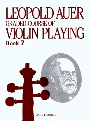 Leopold Auer: Graded Course Of Violin Playing Volume 7