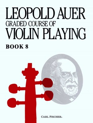 Leopold Auer: Graded Course Of Violin Playing Volume 8