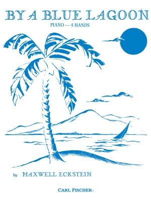 Maxwell Eckstein: By A Blue Lagoon