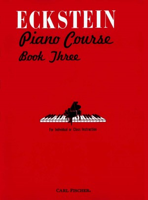 Maxwell Eckstein_H. van Geel: Eckstein Piano Course Book Three