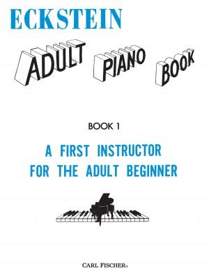 Maxwell Eckstein: Adult Piano Book 1