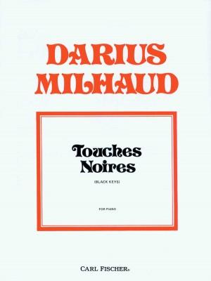 Darius Milhaud: Touches Noires