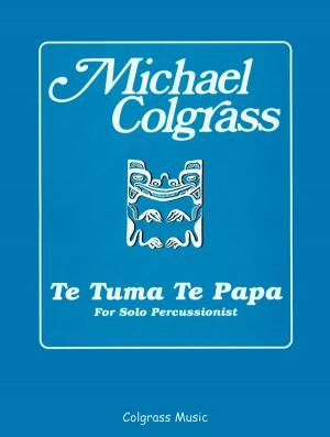 Colgrass, M: Te Tuma Te Papa