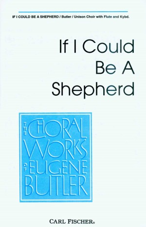 Eugene Butler: If I Could Be A Shepherd