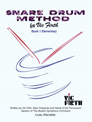 Vic Firth: Snare Drum Method, Book 1