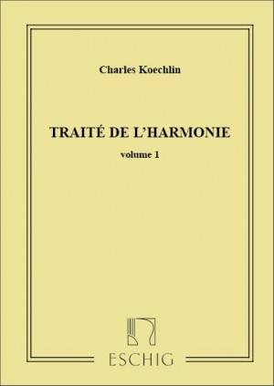 Koechlin: Traité de l'Harmonie Vol.1