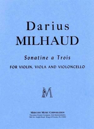 Milhaud: Sonatine à Trois Op.221b