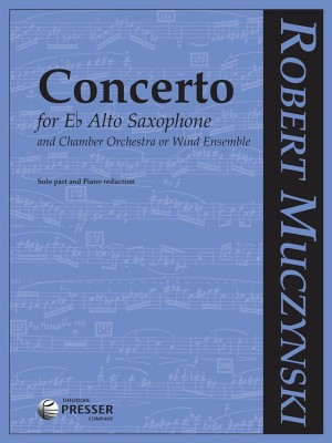 Muczynski: Concerto for Alto Saxophone and Chamber Orchestra