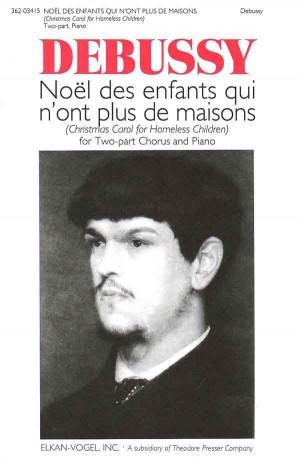 Debussy: Noël des Enfants qui n'ont plus de Maisons