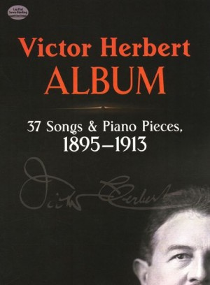 Victor Herbert: Album - 37 Songs And Piano Pieces (1895-1913)