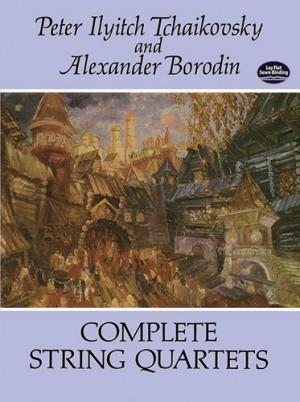 Pyotr Ilyich Tchaikovsky_Alexander Porfiryevich Borodin: Complete String Quartets