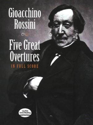 Gioachino Rossini: Five Great Overtures - Full Score