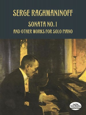 Sergei Rachmaninov: Sonata No. 1 And Other Works For Solo Piano