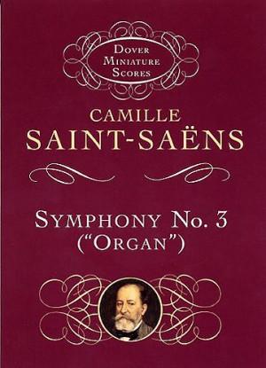 Camille Saint-Saëns: Symphony No.3 In D Minor 'Organ' Op.78
