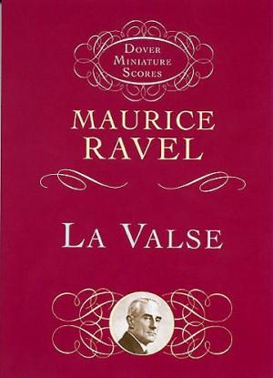 Maurice Ravel: La Valse