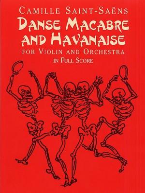 Camille Saint-Saëns: Danse Macabre And Havanaise