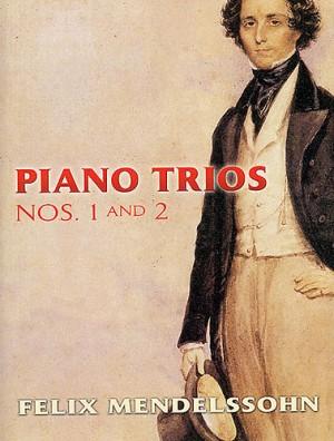 Felix Mendelssohn Bartholdy: Piano Trios No.1 And No.2