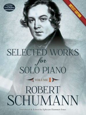Robert Schumann: Selected Works For Solo Piano - Volume 1