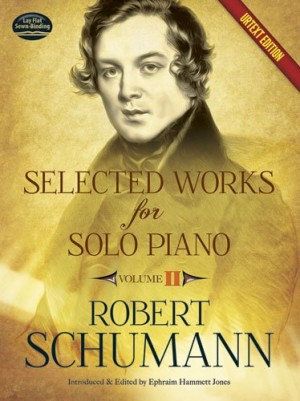 Robert Schumann: Selected Works For Solo Piano - Volume 2