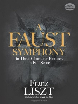 Liszt: A Faust Symphony In Three Character Pictures In Full Score