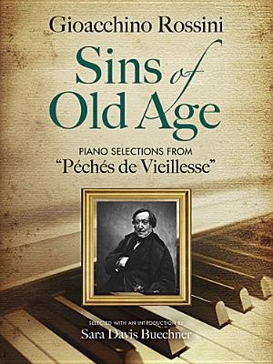 Gioachino Rossini: Sins Of Old Age - Piano Selections